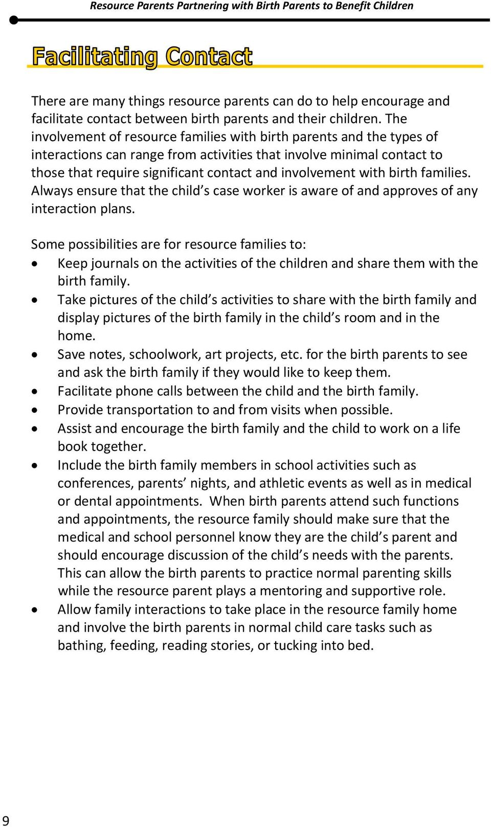 with birth families. Always ensure that the child s case worker is aware of and approves of any interaction plans.