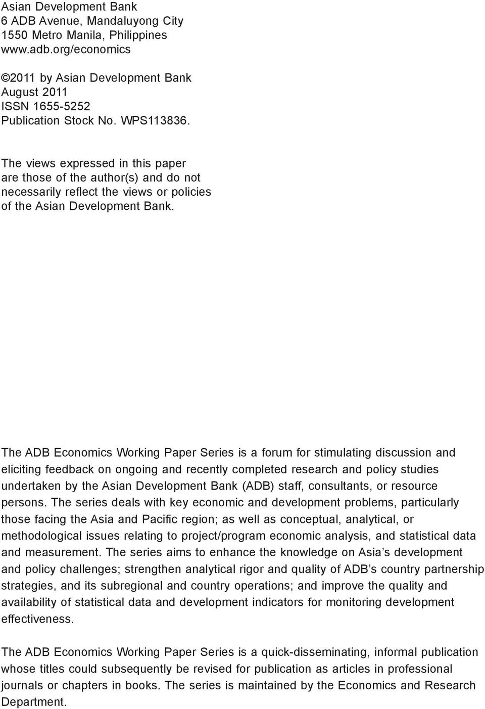 The ADB Economics Working Paper Series is a forum for stimulating discussion and eliciting feedback on ongoing and recently completed research and policy studies undertaken by the Asian Development