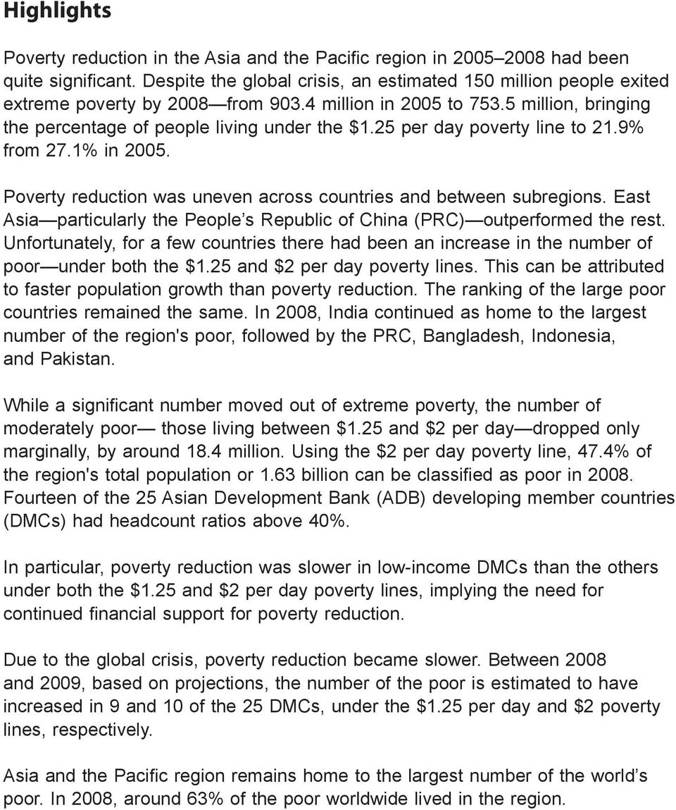 25 per day poverty line to 21.9% from 27.1% in 2005. Poverty reduction was uneven across countries and between subregions.