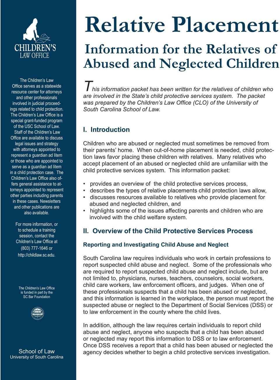 Staff of the Children s Law Offi ce are available to discuss legal issues and strategy with attorneys appointed to represent a guardian ad litem or those who are appointed to serve as a guardian ad