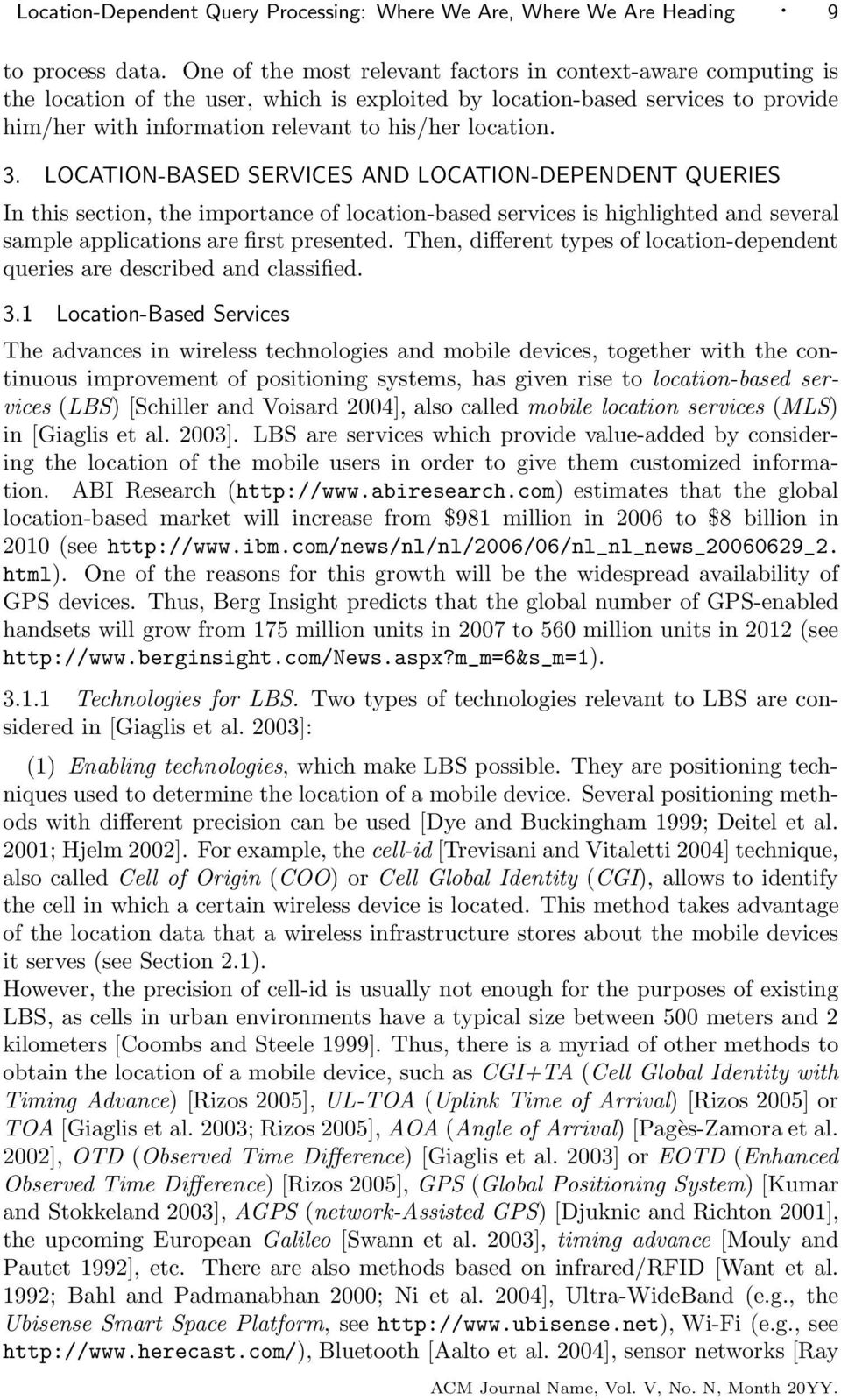 3. LOCATION-BASED SERVICES AND LOCATION-DEPENDENT QUERIES In this section, the importance of location-based services is highlighted and several sample applications are first presented.