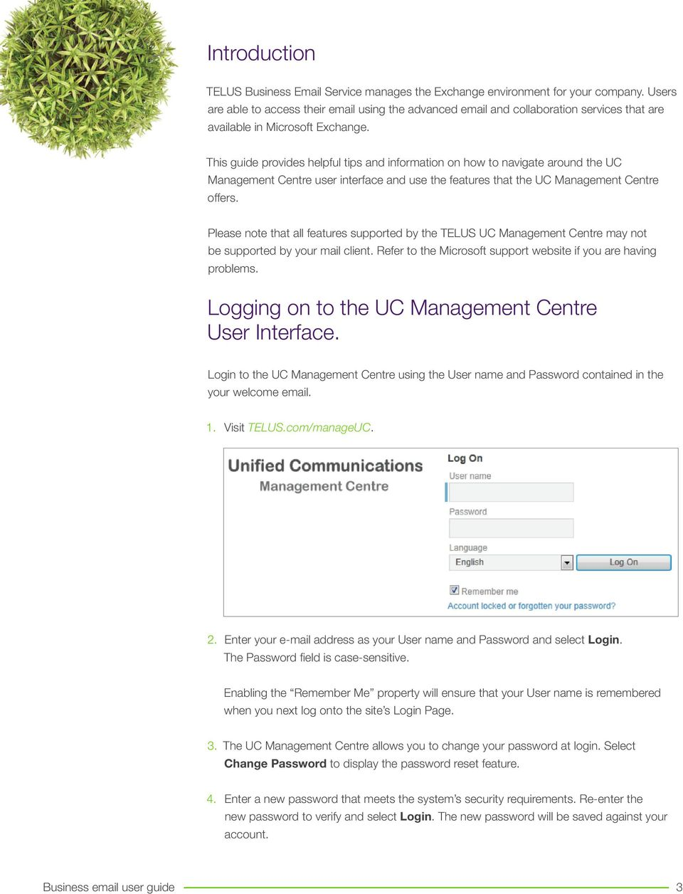 This guide provides helpful tips and information on how to navigate around the UC Management Centre user interface and use the features that the UC Management Centre offers.