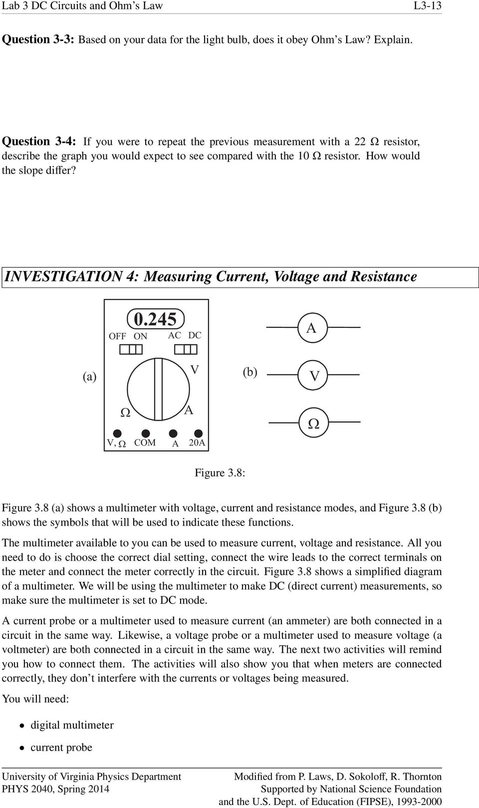 INESTIGATION 4: Measuring Current, oltage and Resistance OFF ON 0.245 AC DC A (a) (b), COM A A 20A Figure 3.8: Figure 3.