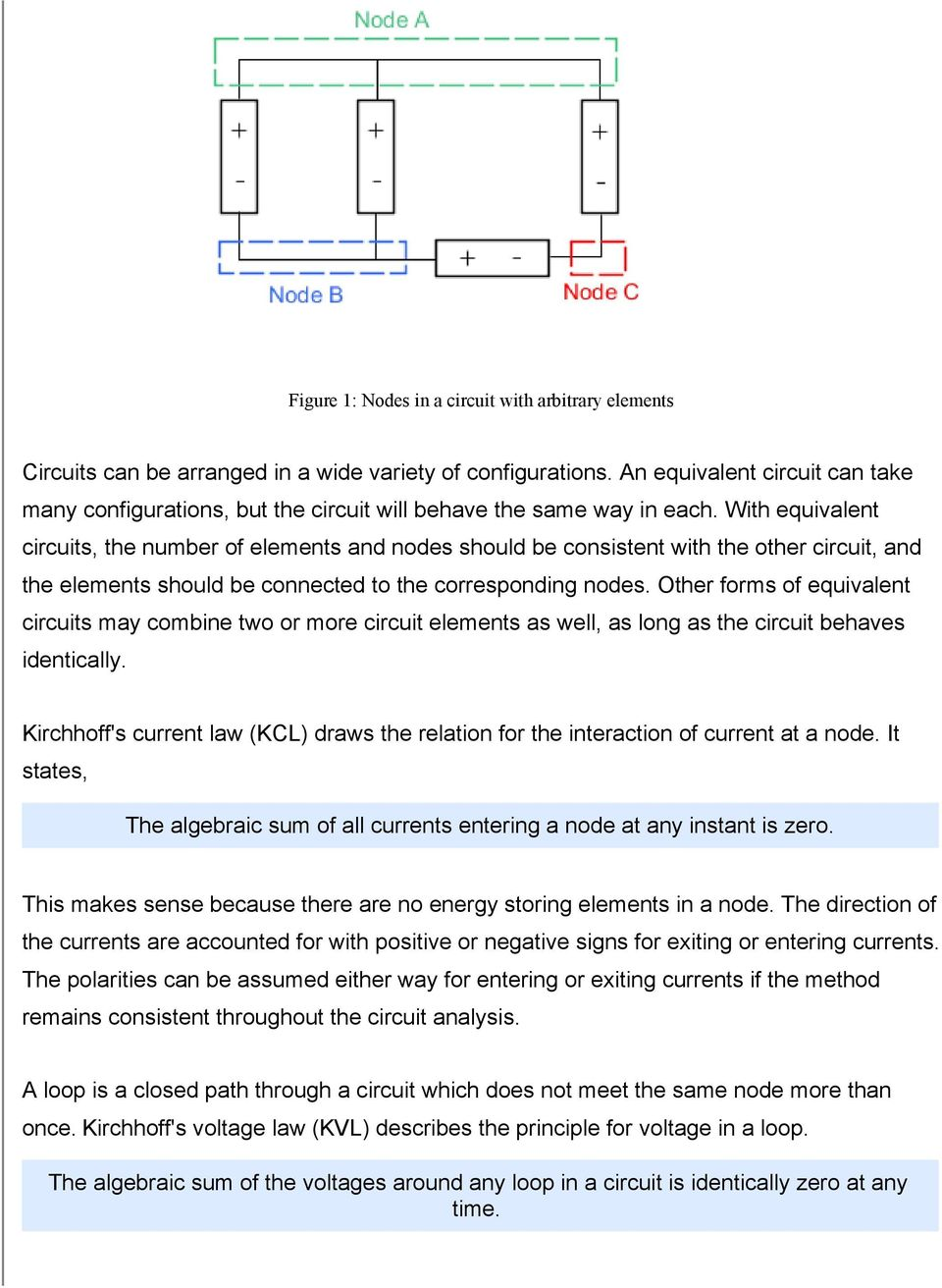 With equivalent circuits, the number of elements and nodes should be consistent with the other circuit, and the elements should be connected to the corresponding nodes.
