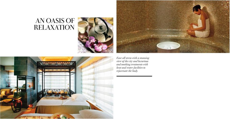 luxurious and soothing treatments with