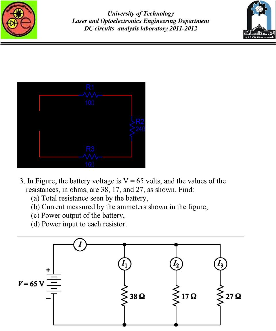 Find: (a) Total resistance seen by the battery, (b) Current measured by
