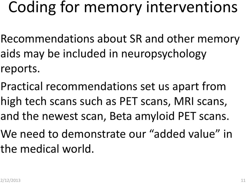 Practical recommendations set us apart from high tech scans such as PET scans,