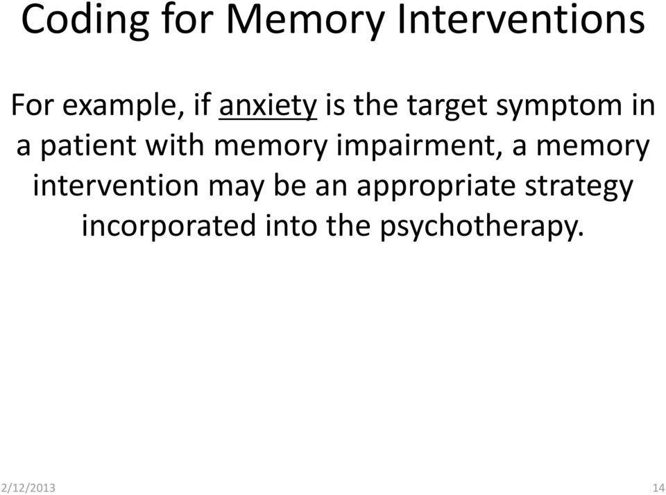 memory impairment, a memory intervention may be an
