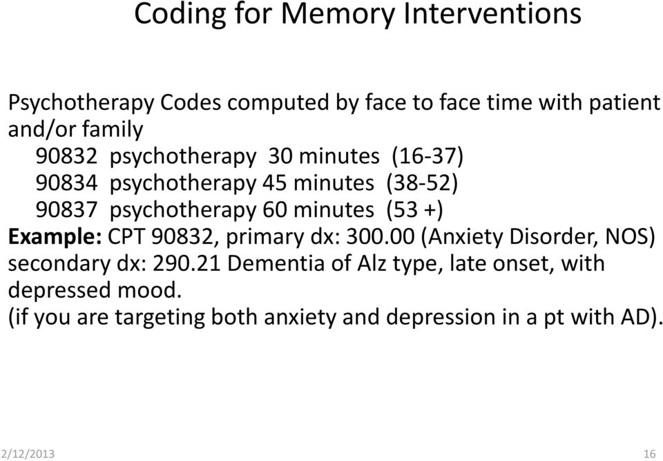 (53 +) Example: CPT 90832, primary dx: 300.00 (Anxiety Disorder, NOS) secondary dx: 290.