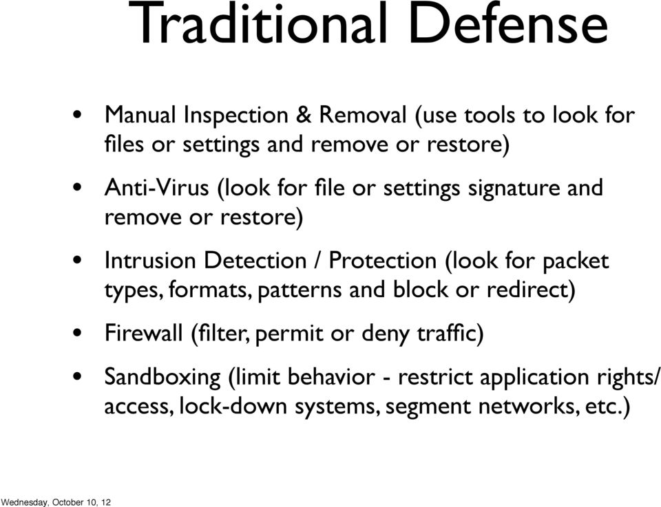 Protection (look for packet types, formats, patterns and block or redirect) Firewall (filter, permit or
