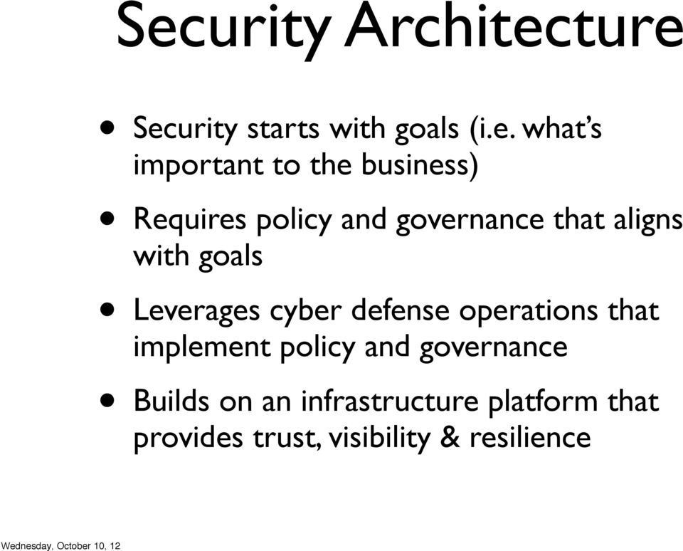 Leverages cyber defense operations that implement policy and governance