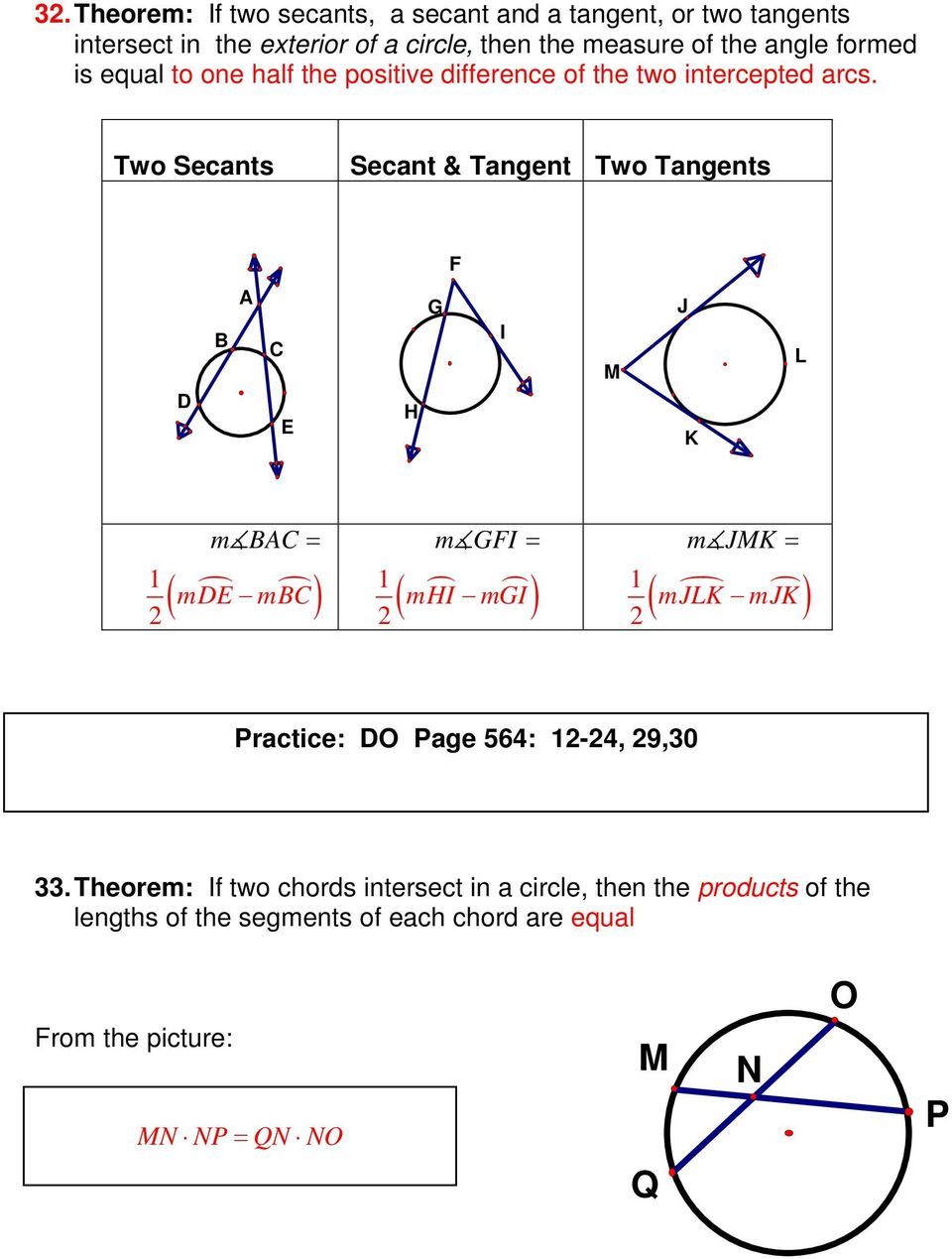 Two Secants Secant & Tangent Two Tangents I M L m 1 2 m m mi 1 2 m I mi mm 1 2 ml m Practice: O Page 564: 12-24, 29,30 33.