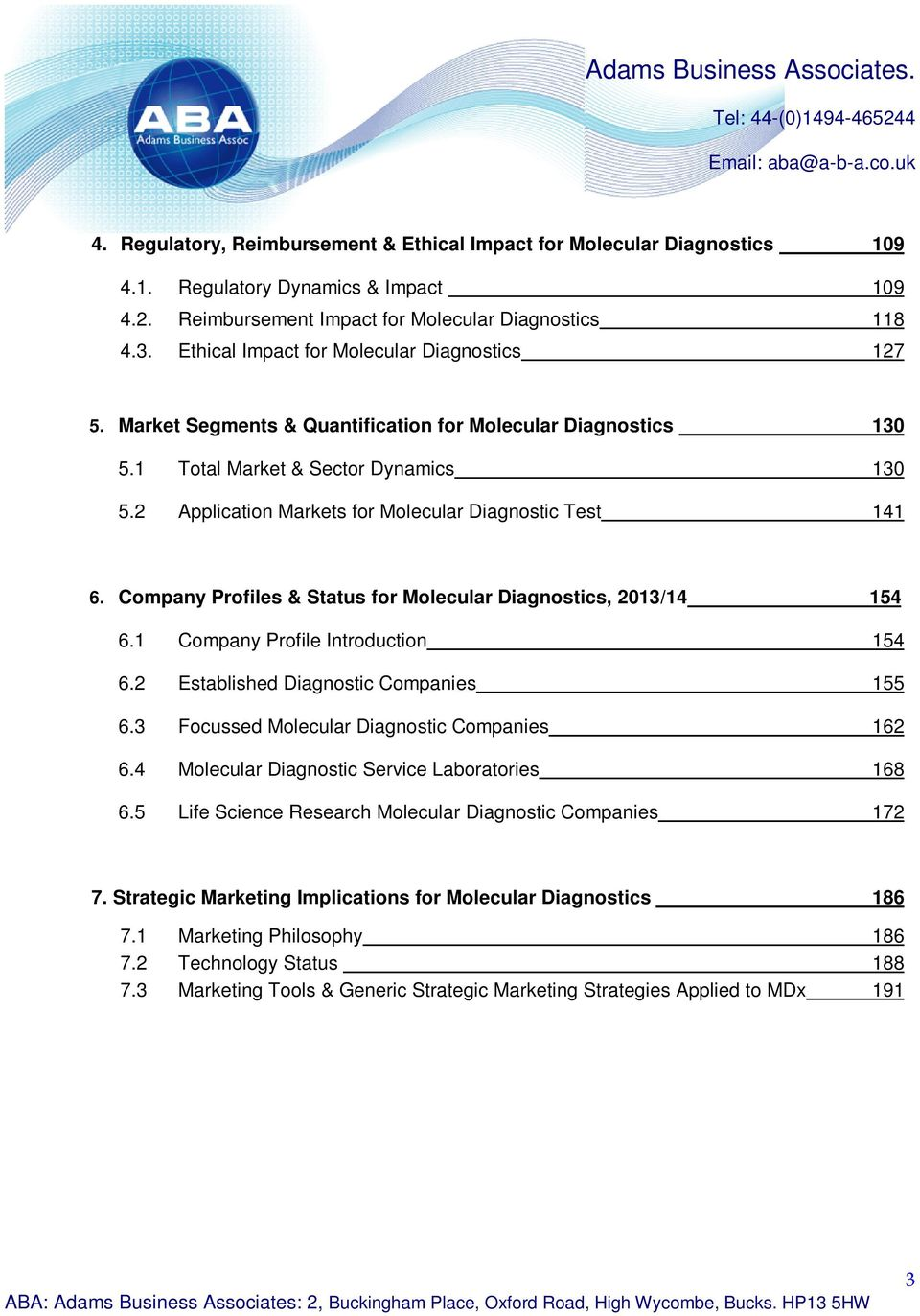 2 Application Markets for Molecular Diagnostic Test 141 6. Company Profiles & Status for Molecular Diagnostics, 2013/14 154 6.1 Company Profile Introduction 154 6.