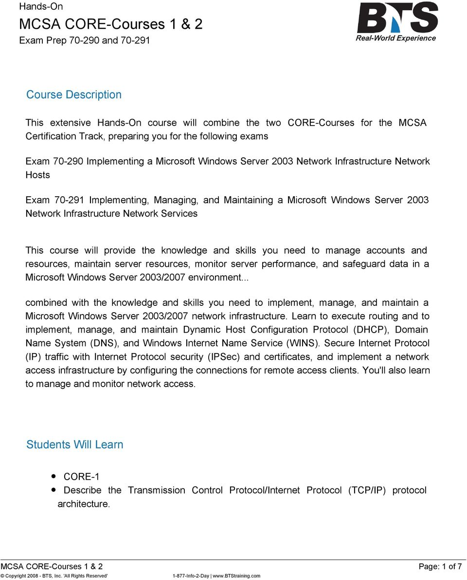 Network Services This course will provide the knowledge and skills you need to manage accounts and resources, maintain server resources, monitor server performance, and safeguard data in a Microsoft