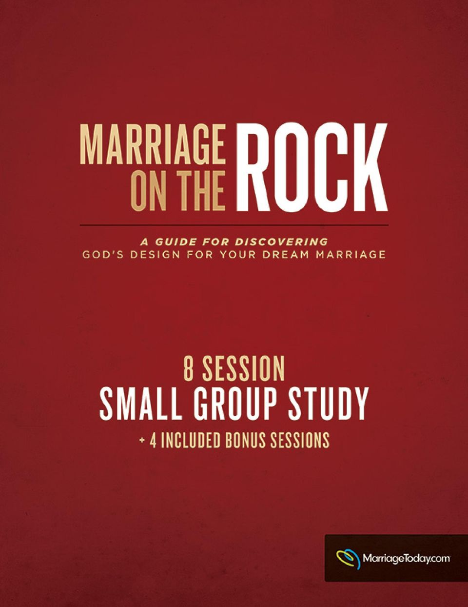 2 SMALL GROUP WORKBOOK A GUIDE FOR DISCOVERING GOD S DESIGN FOR YOUR DREAM  MARRIAGE JIMMY EVANS