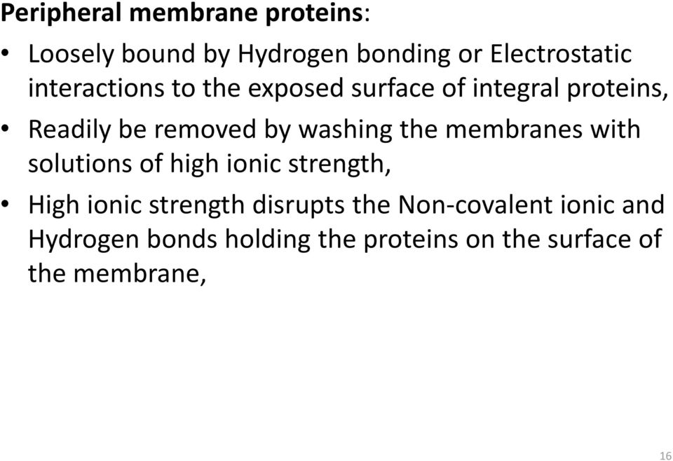 washing the membranes with solutions of high ionic strength, High ionic strength
