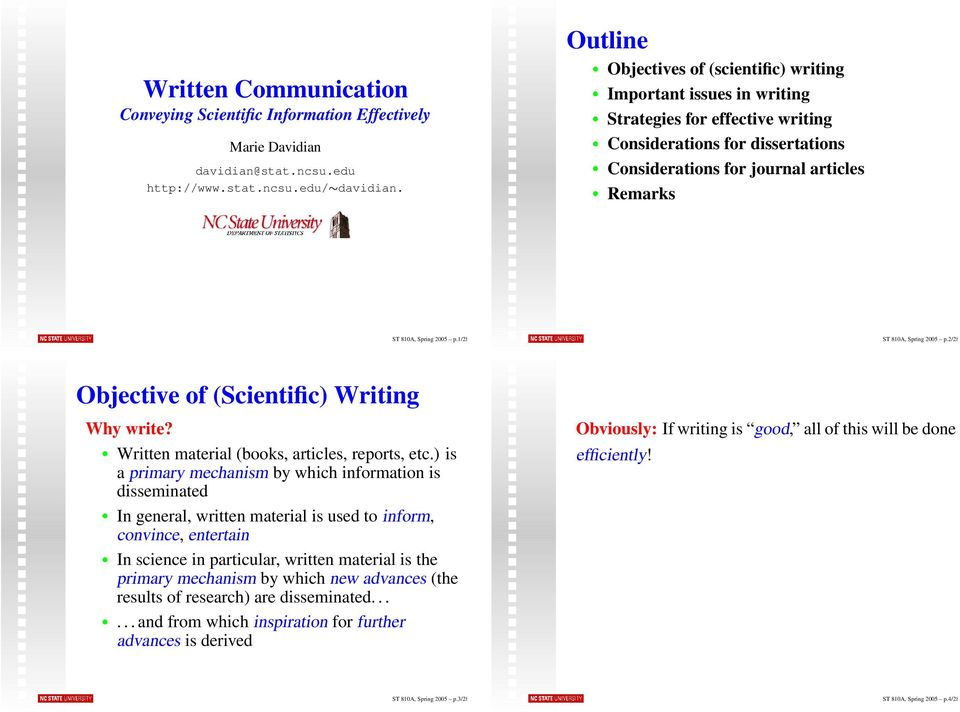 2005 p.1/28 ST 810A, Spring 2005 p.2/28 Objective of (Scientific) Writing Why write? Written material (books, articles, reports, etc.