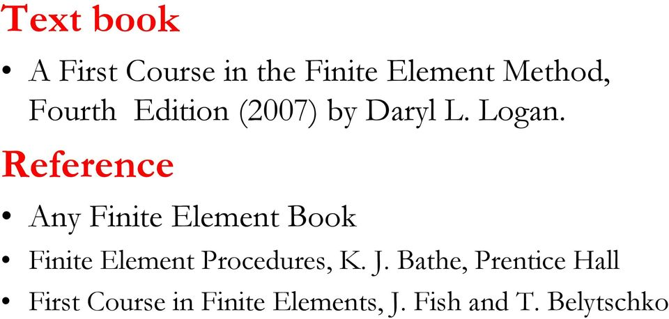 Reference Any Finite Element Book Finite Element Procedures,
