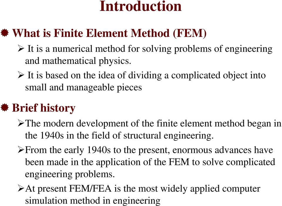 the finite element method began in the 1940s in the field of structural engineering.