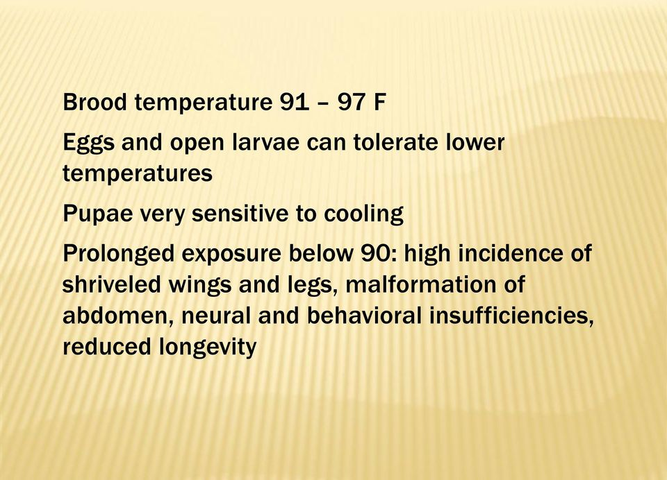 below 90: high incidence of shriveled wings and legs, malformation