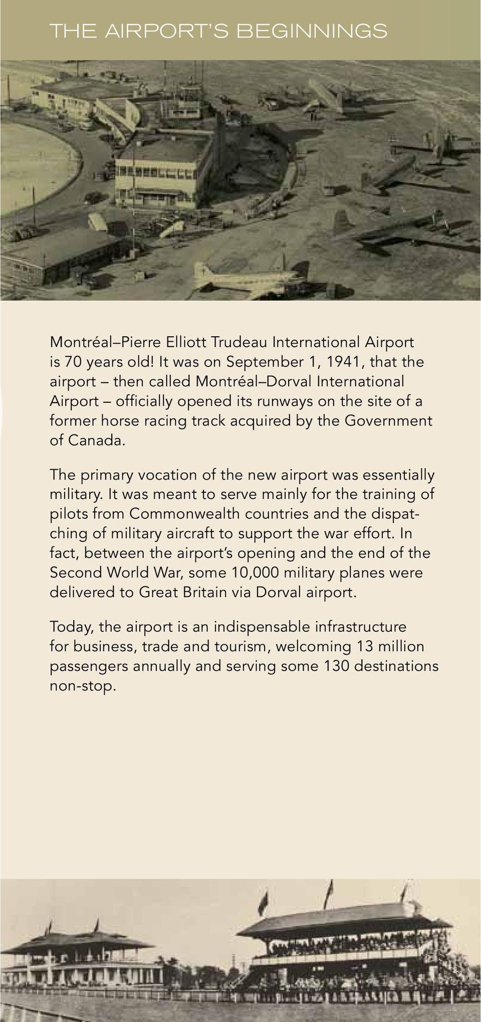 Canada. The primary vocation of the new airport was essentially military.