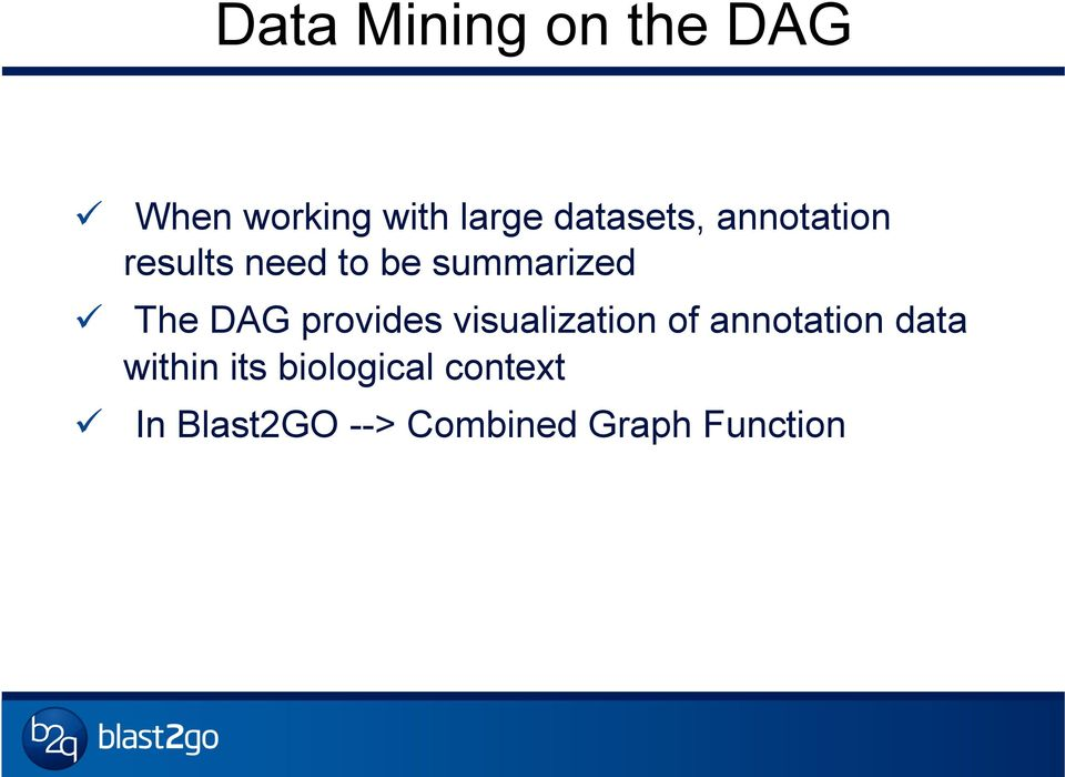 The DAG provides visualization of annotation data