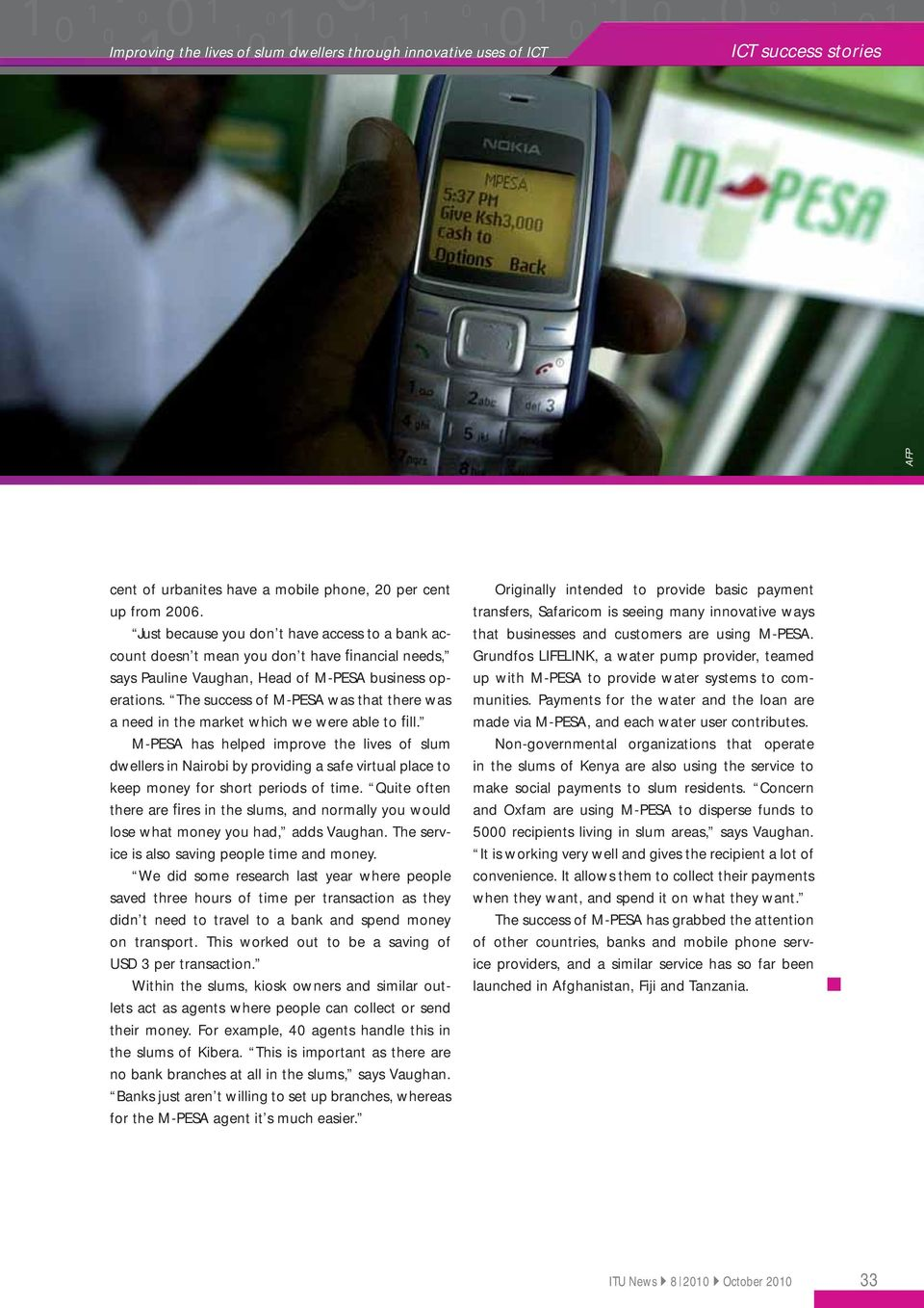 The success of M-PESA was that there was a need in the market which we were able to fill.