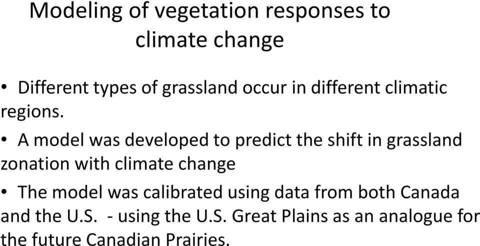 A model was developed to predict the shift in grassland zonation with climate change