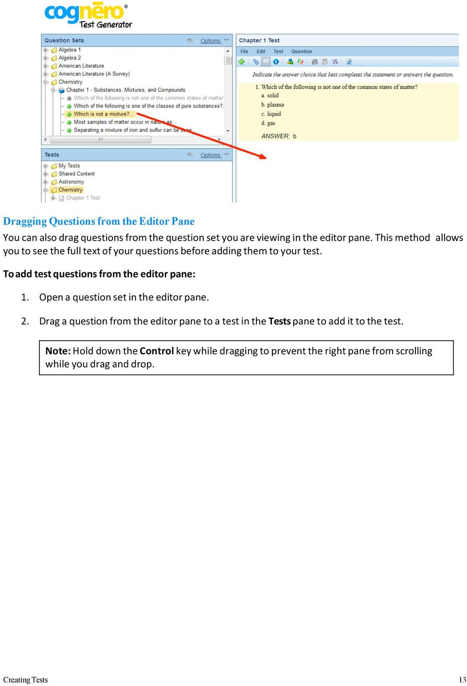 To add test questions from the editor pane: 1. Open a question set in the editor pane. 2.