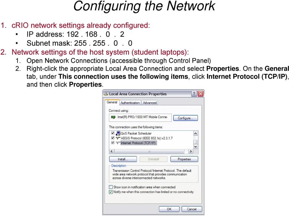 Open Network Connections (accessible through Control Panel) 2.