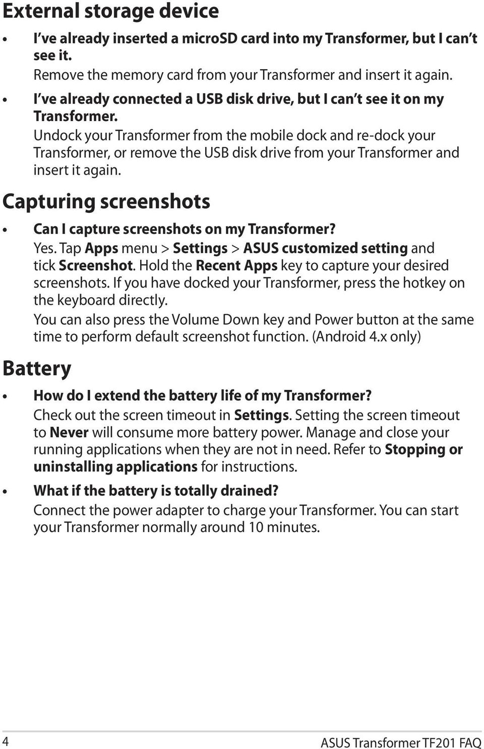 Undock your Transformer from the mobile dock and re-dock your Transformer, or remove the USB disk drive from your Transformer and insert it again.