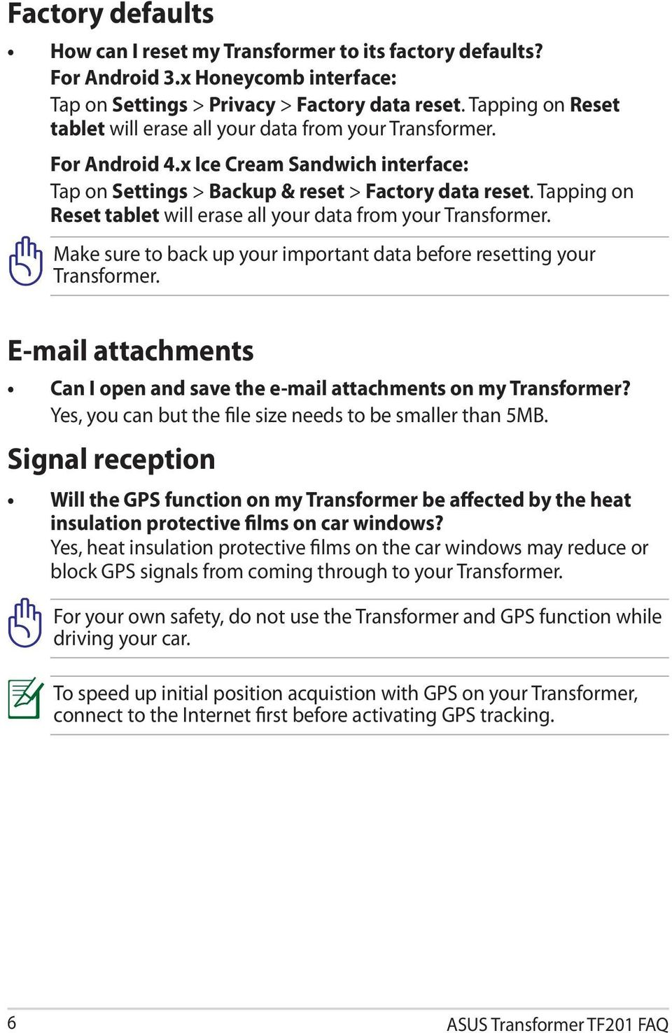 Make sure to back up your important data before resetting your Transformer. E-mail attachments Can I open and save the e-mail attachments on my Transformer?