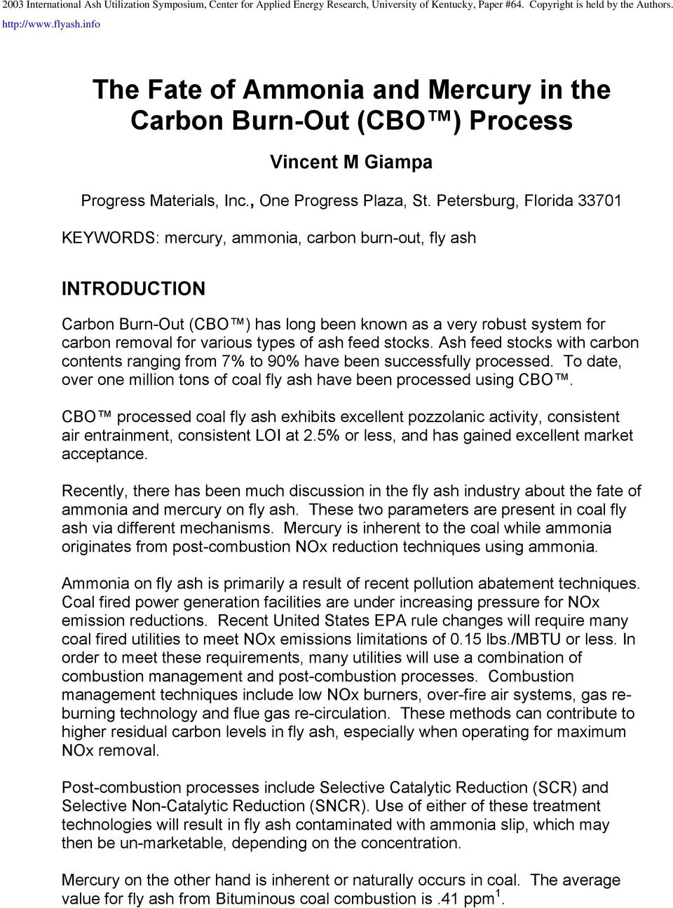 ash feed stocks. Ash feed stocks with carbon contents ranging from 7% to 90% have been successfully processed. To date, over one million tons of coal fly ash have been processed using CBO.