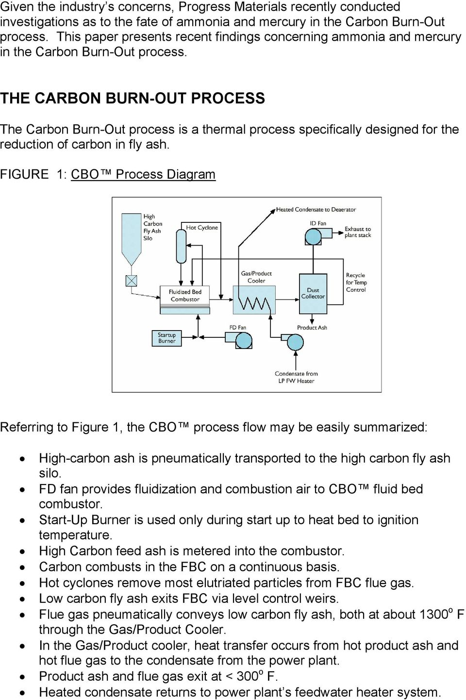 THE CARBON BURN-OUT PROCESS The Carbon Burn-Out process is a thermal process specifically designed for the reduction of carbon in fly ash.