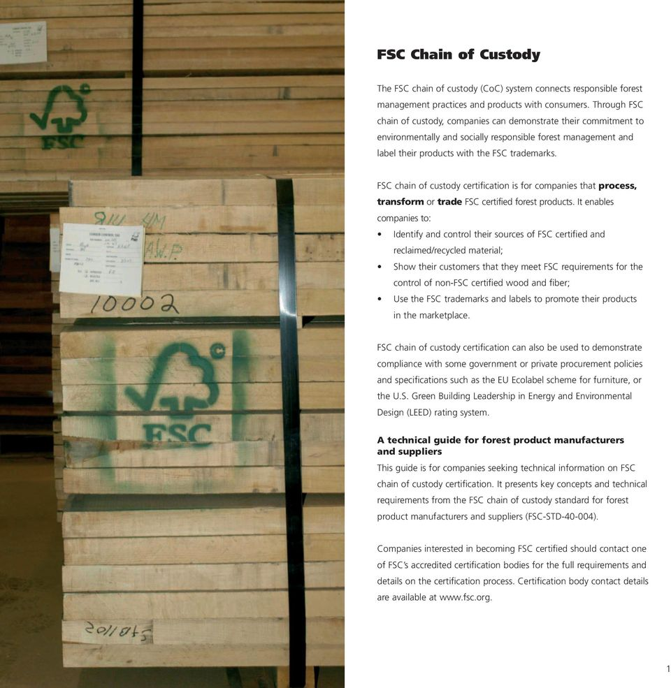 FSC chain of custody certification is for companies that process, transform or trade FSC certified forest products.