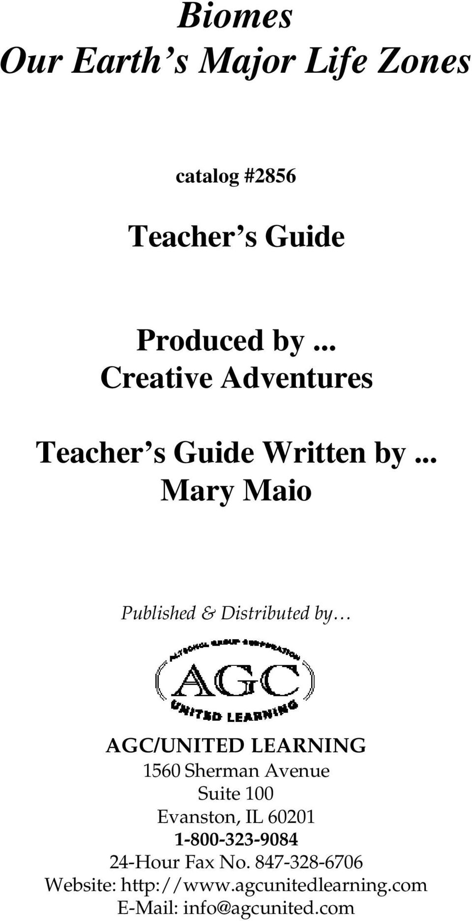 .. Mary Maio Published & Distributed by AGC/UNITED LEARNING 1560 Sherman Avenue Suite
