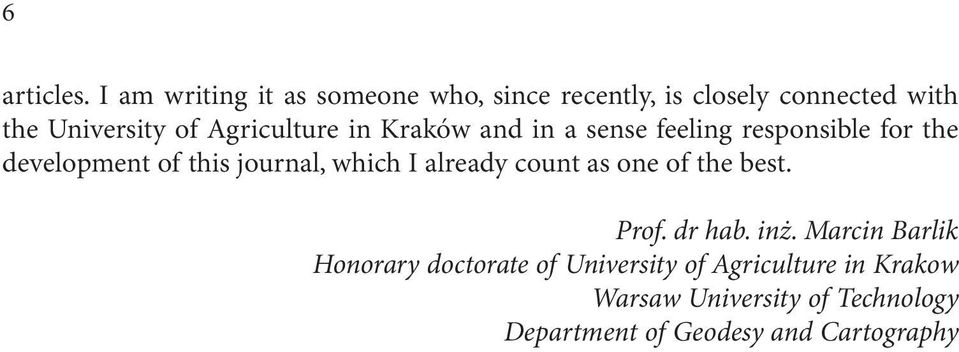 Agriculture in Kraków and in a sense feeling responsible for the development of this journal, which