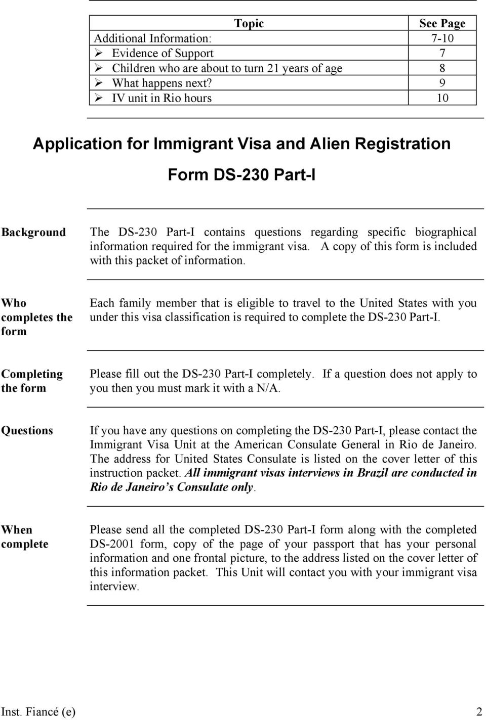 for the immigrant visa. A copy of this form is included with this packet of information.