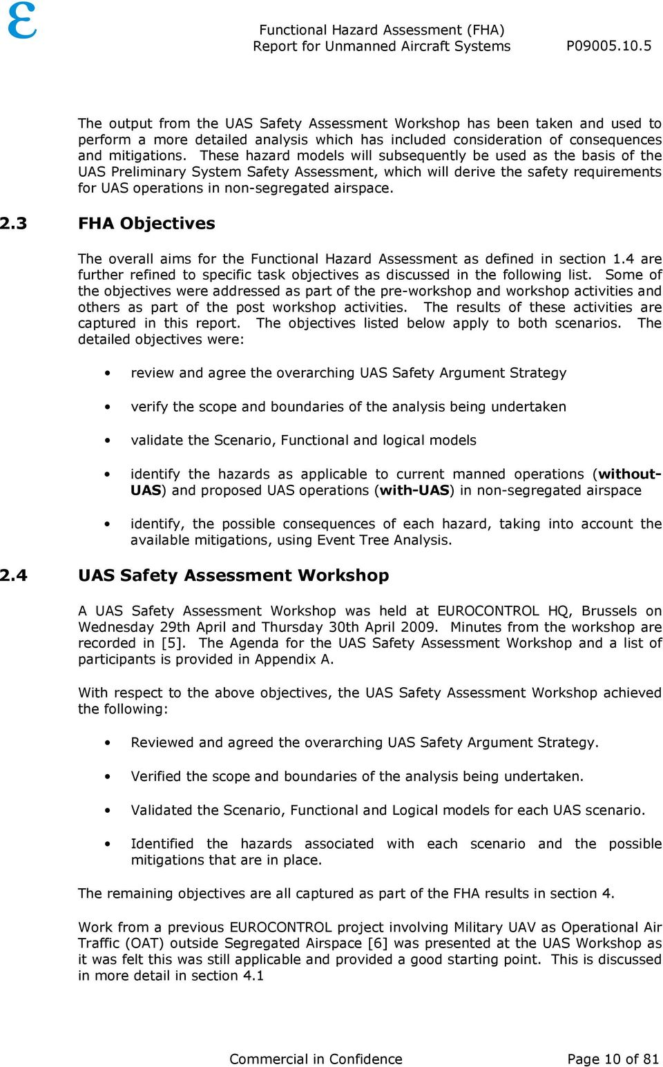 3 FHA Objectives The overall aims for the Functional Hazard Assessment as defined in section 1.4 are further refined to specific task objectives as discussed in the following list.