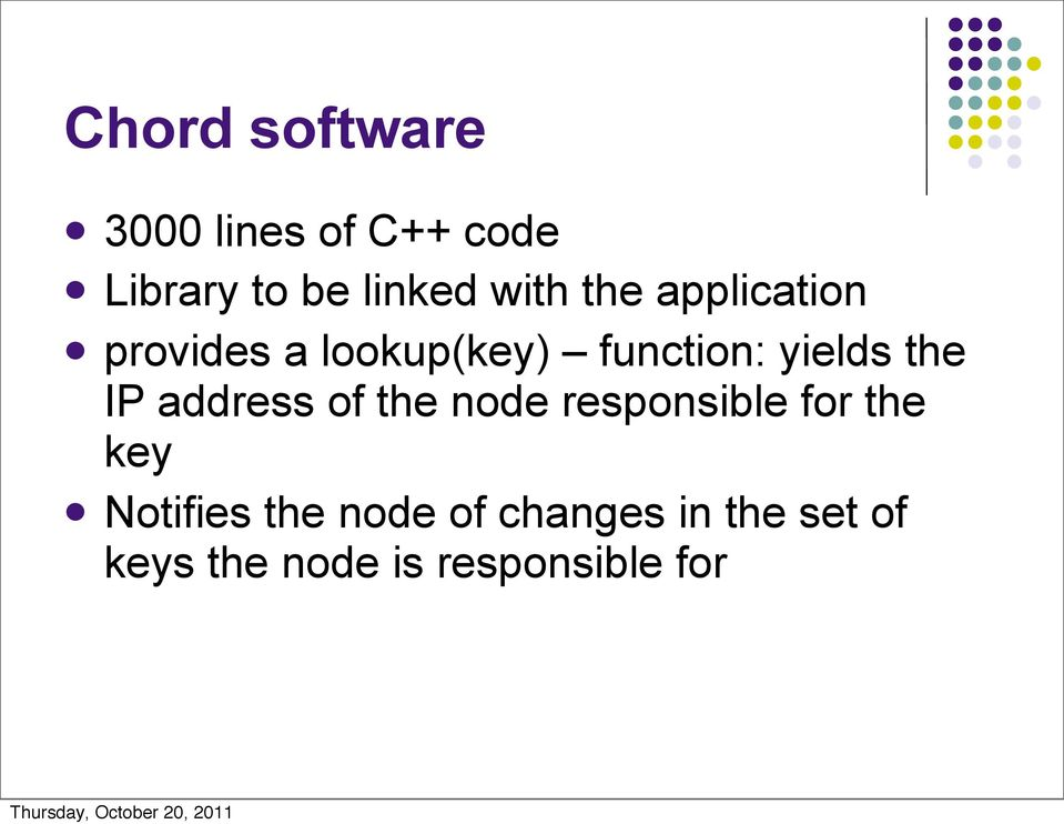 the IP address of the node responsible for the key Notifies