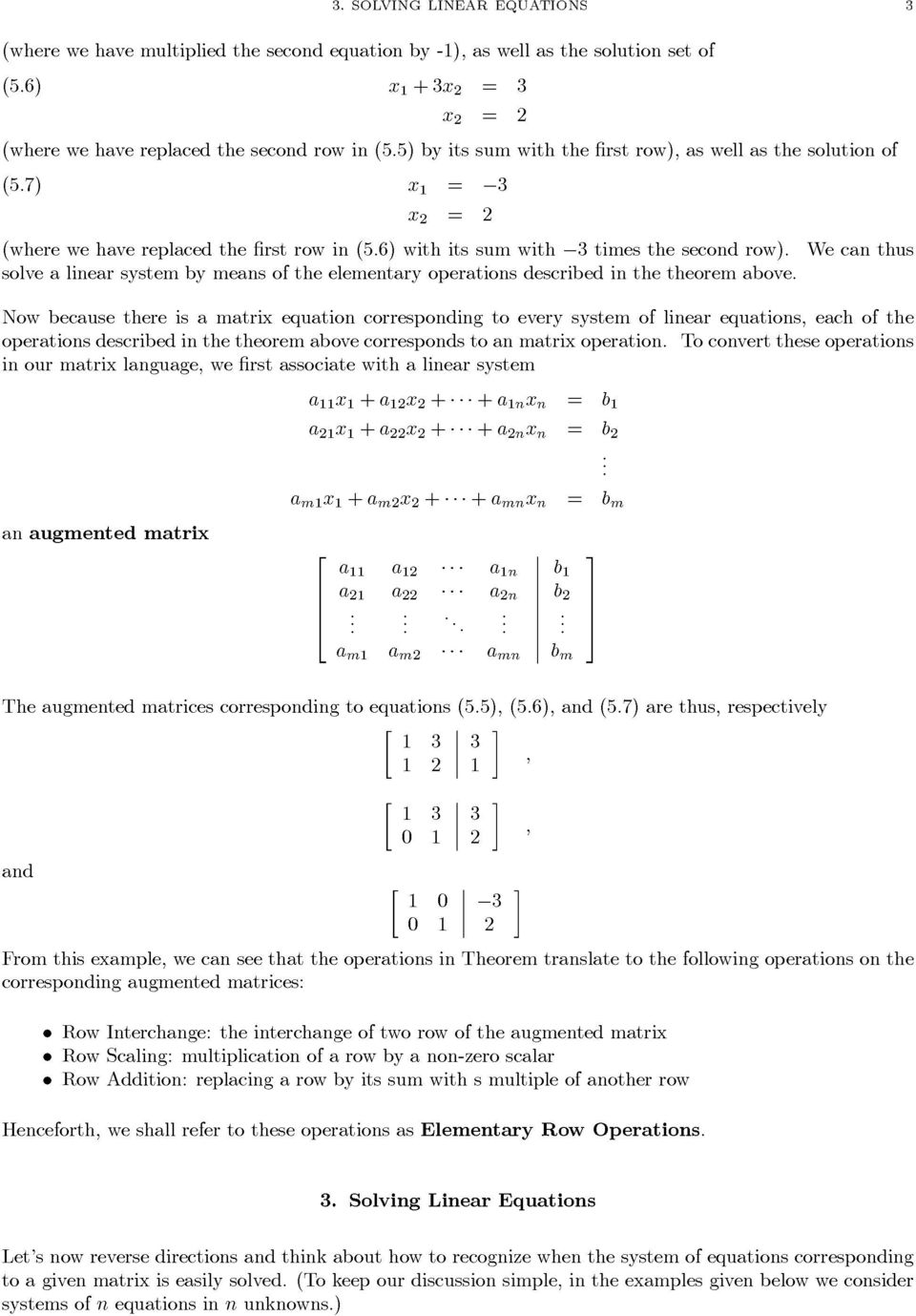 operations described in the theorem above Now because there is a matrix equation corresponding to every system of linear equations, each of the operations described in the theorem above corresponds