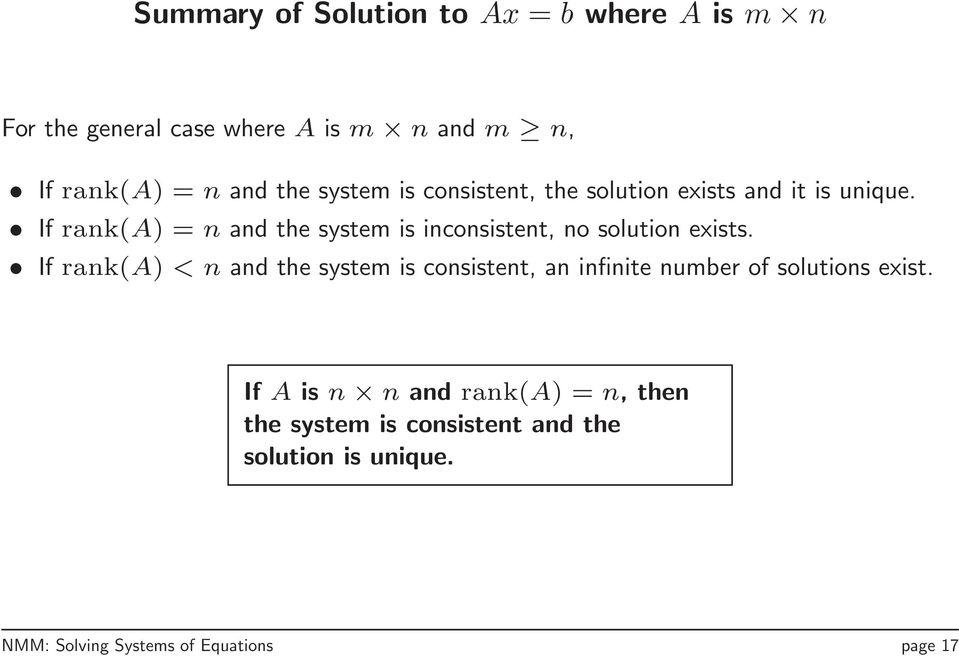 If rank(a) =n and the system is inconsistent, no solution exists.