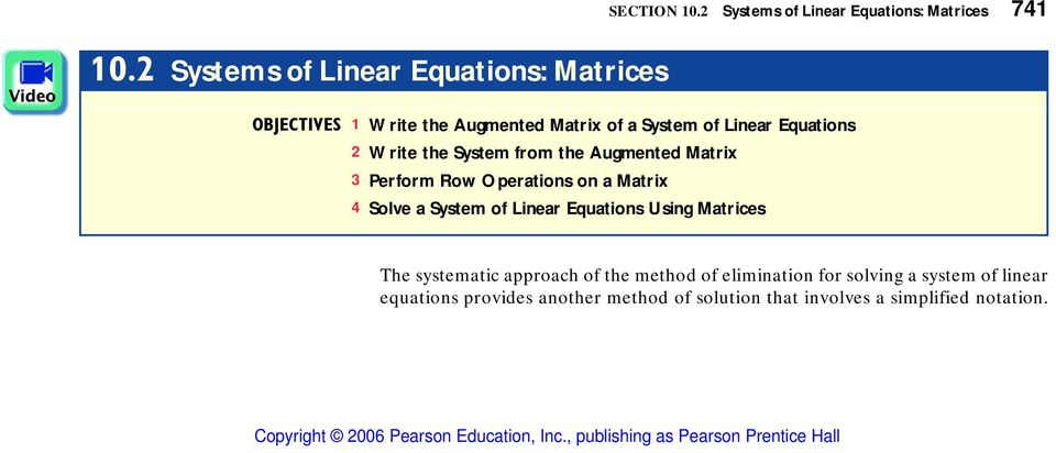 Write the System from the Augmente Matrix Perform Row Operations on a Matrix Solve a System of Linear Equations