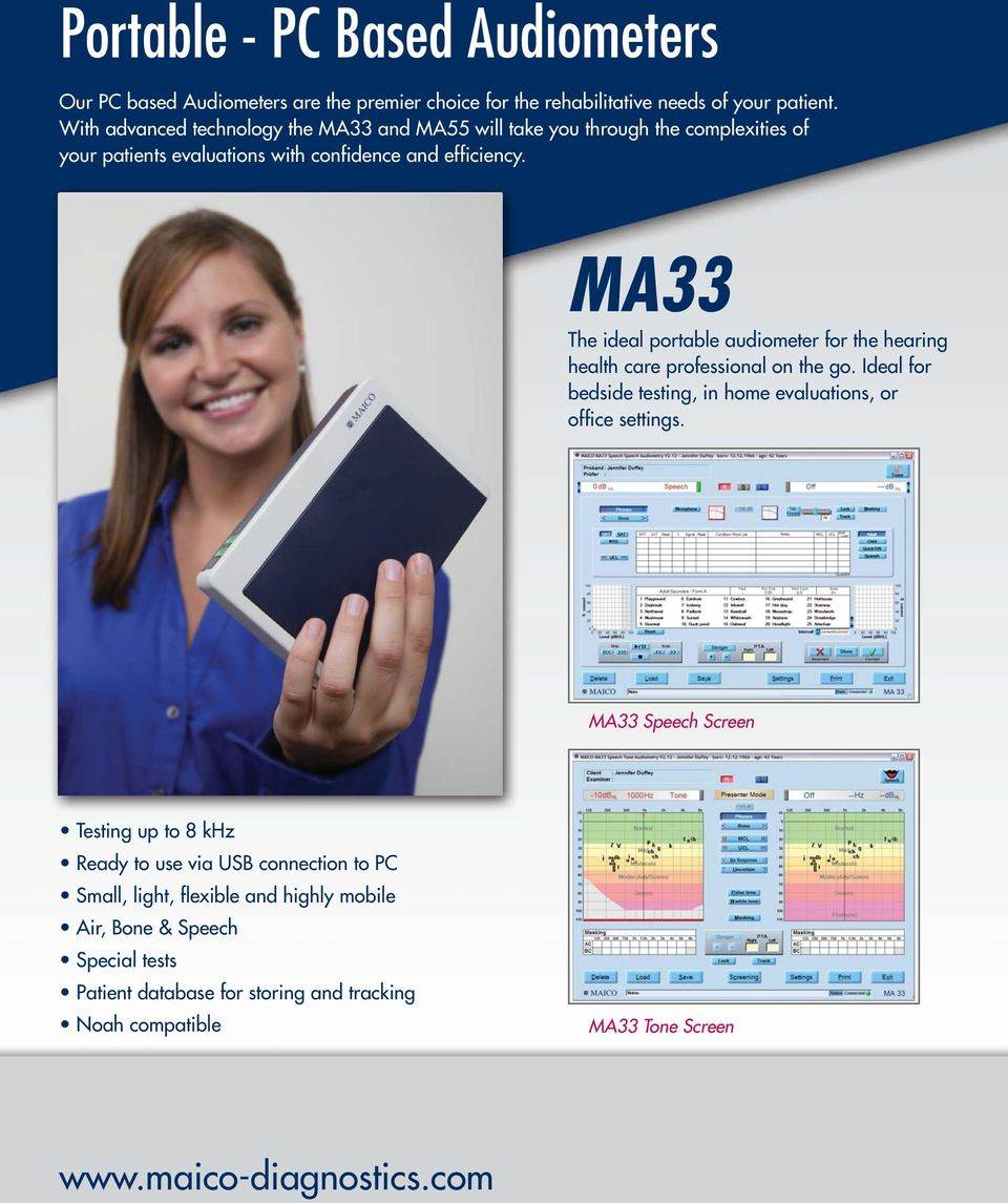 MA33 The ideal portable audiometer for the hearing health care professional on the go. Ideal for bedside testing, in home evaluations, or office settings.