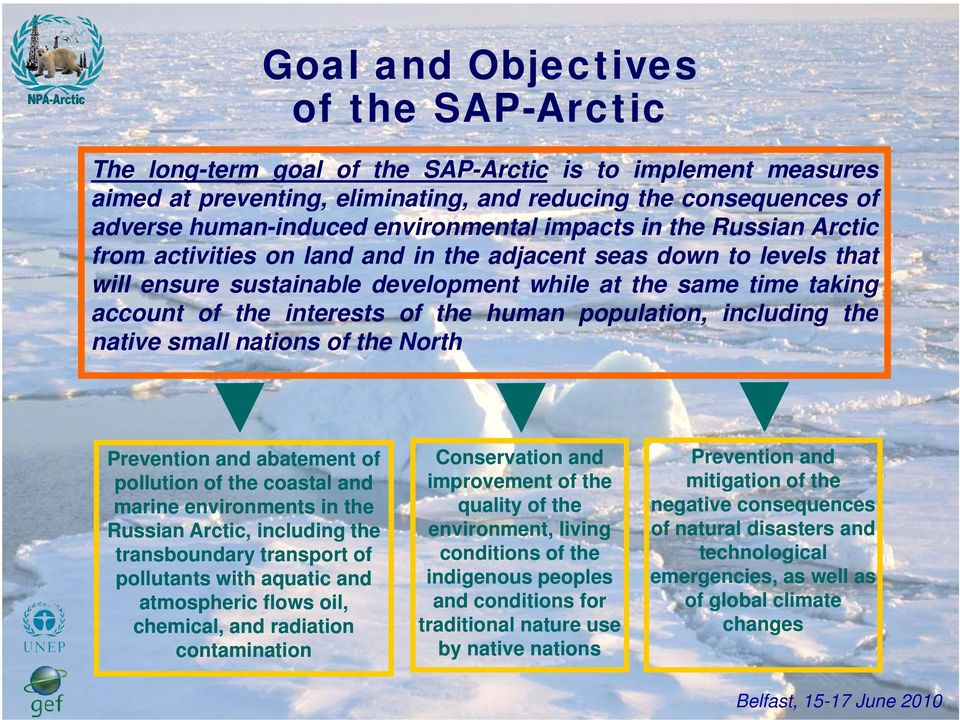 interests of the human population, including the native small nations of the North Prevention and abatement of pollution of the coastal and marine environments in the Russian Arctic, including the