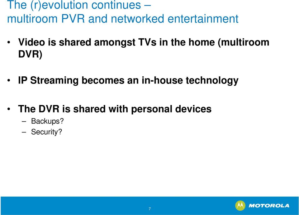 (multiroom DVR) IP Streaming becomes an in-house