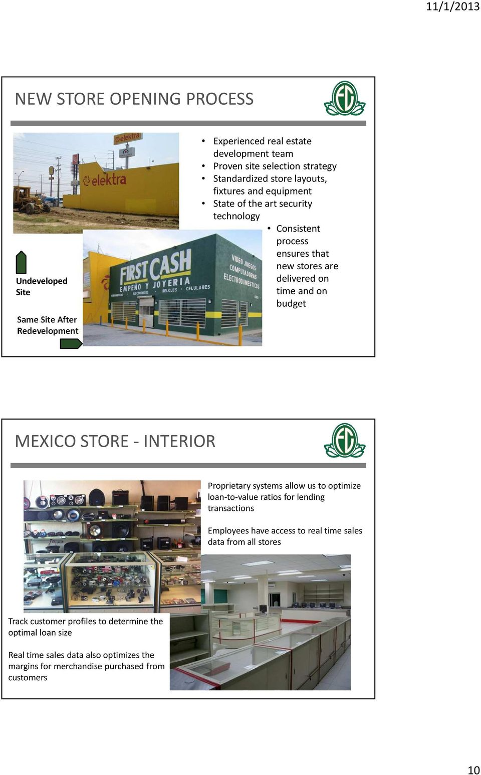 MEXICO STORE - INTERIOR Proprietary systems allow us to optimize loan-to-value ratios for lending transactions Employees have access to real time sales data