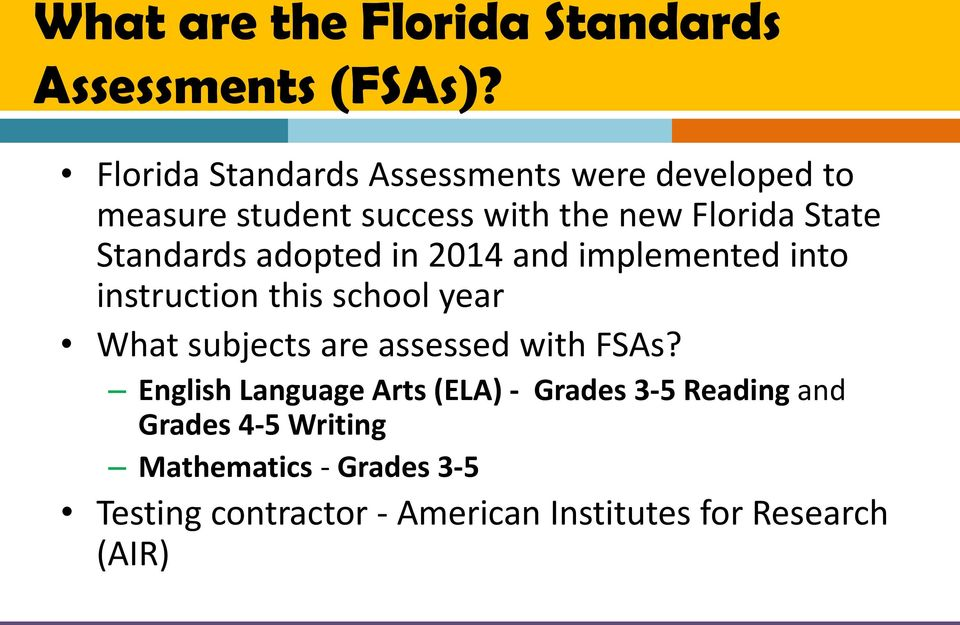 Standards adopted in 2014 and implemented into instruction this school year What subjects are assessed