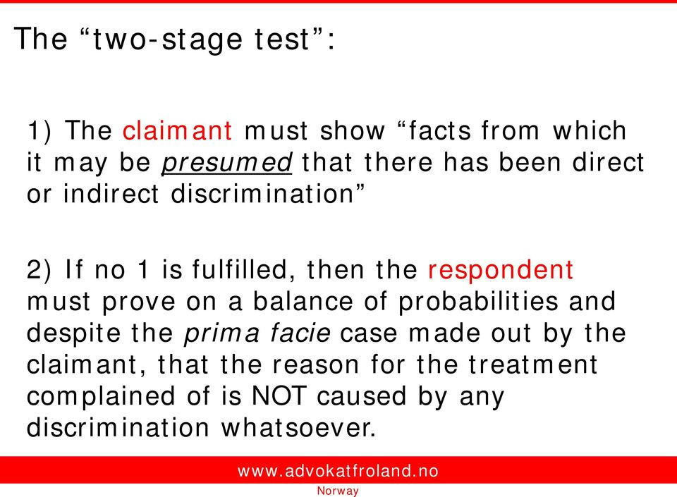 prove on a balance of probabilities and despite the prima facie case made out by the claimant,
