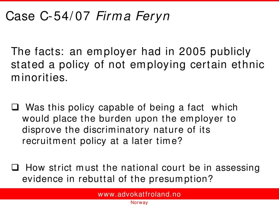 Was this policy capable of being a fact which would place the burden upon the employer to